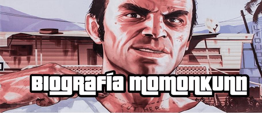 Biografía Momonkunn