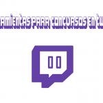 Mejores herramientas para hacer concursos en Twitch