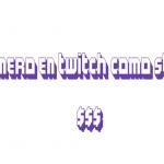 como ganan dinero los streamers de Twitch